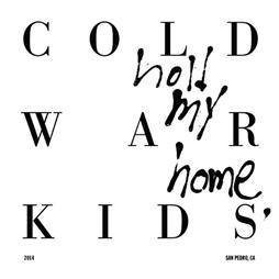 Cold War Kids <i>Hold My Home</i>
