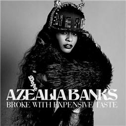Azealia Banks <i>Broke With Expensive Taste</i>