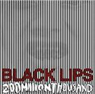 black lips <br /> <em>200 million thousand</em>