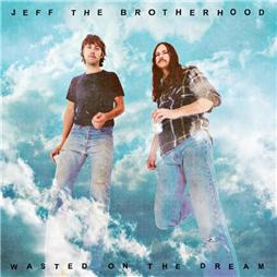 JEFF the Brotherhood <i>Wasted on the Dream</i>