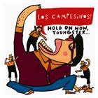 Los Campesinos!<br /><em>Hold on Now, Youngster…</em>