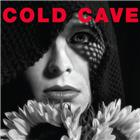 cold cave <br/><i>cherish the light years</i>
