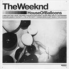 the weeknd <br/><i>house of balloons</i>