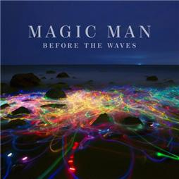 Magic Man <i>Before the Waves</i>