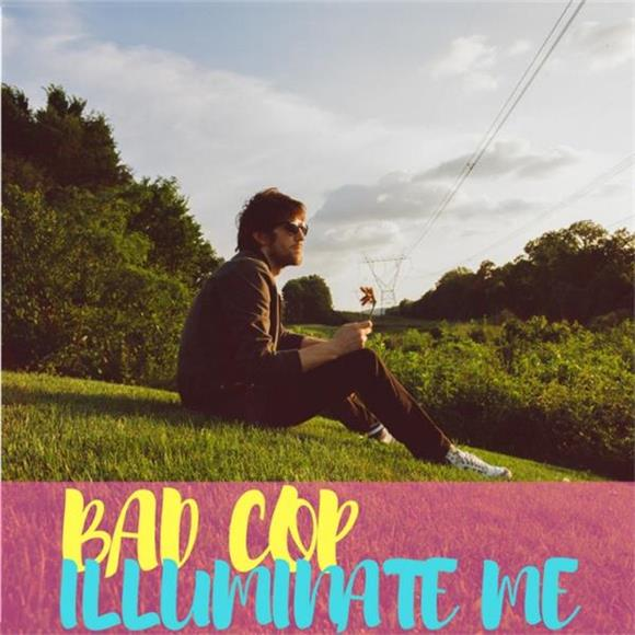 BAEBLE FIRST PLAY: 'Illuminate Me' by Bad Cop
