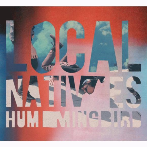 Stream Local Natives Hummingbird While It Lasts!