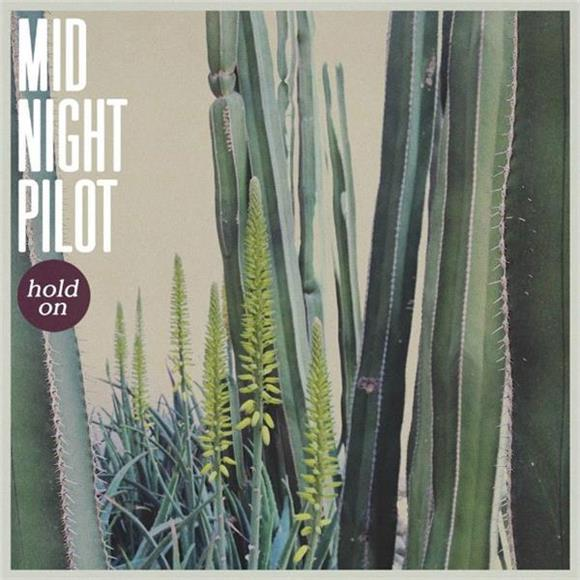 SONG OF THE DAY: 'Hold On' by Midnight Pilot