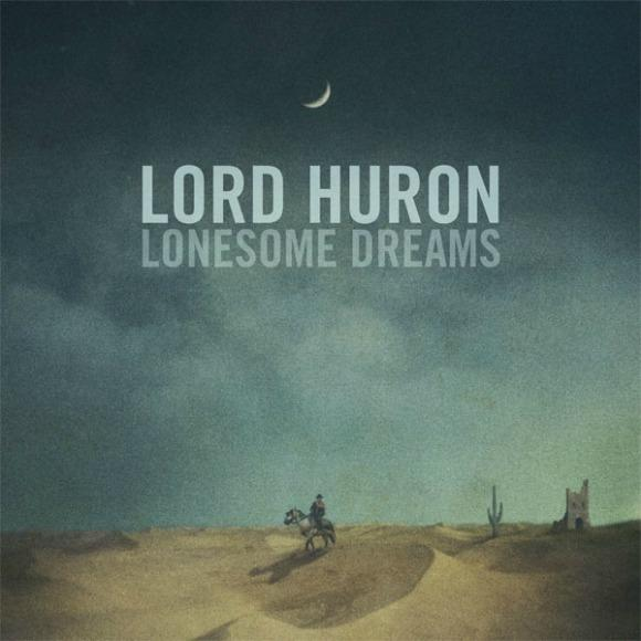 Lord Huron Lonesome Dreams