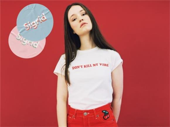 SONG OF THE DAY: 'Don't Kill My Vibe' by Sigrid