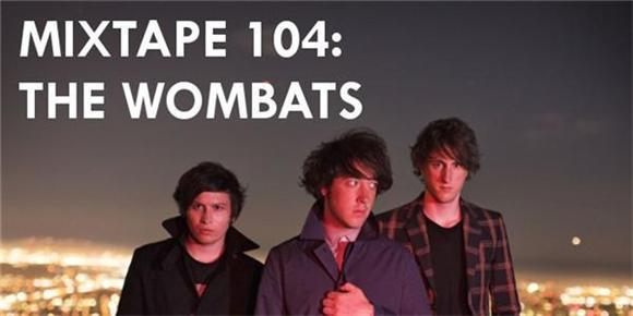 t.g.i. mixtape 104 curated by the wombats