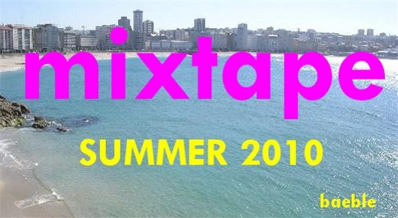 mixtape: summer 2010 edition