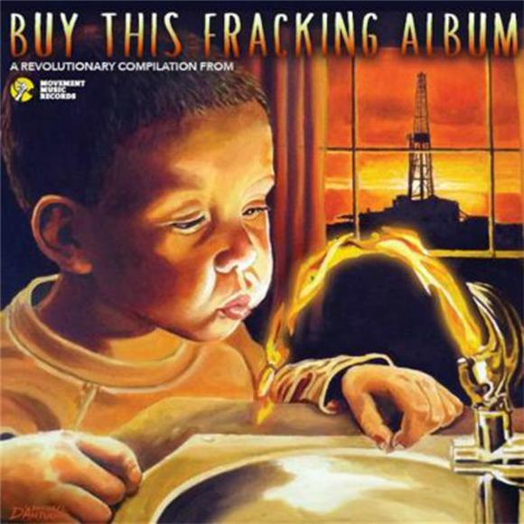 Buy This Fracking Album: Artists Stand Up Against Fracking