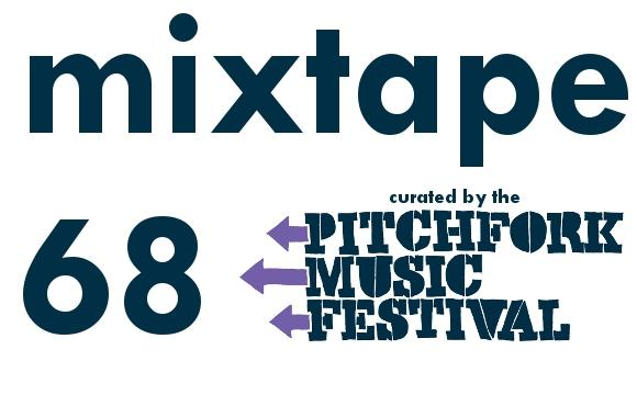 feature: mixtape 68 curated by pitchfork