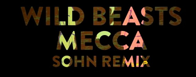 Single Serving: SOHN Remixes Wild Beasts' 'Mecca'