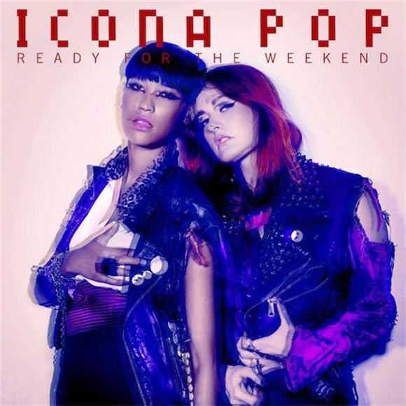 New Icona Pop Song 'Ready For The Weekend' Is Confusing and Amazing
