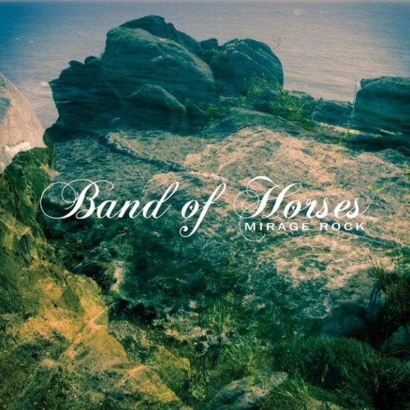 Band of Horses Mirage Rock