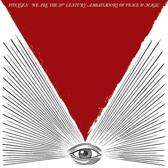 Foxygen We Are The 21st Century Ambassadors of Peace and Magic