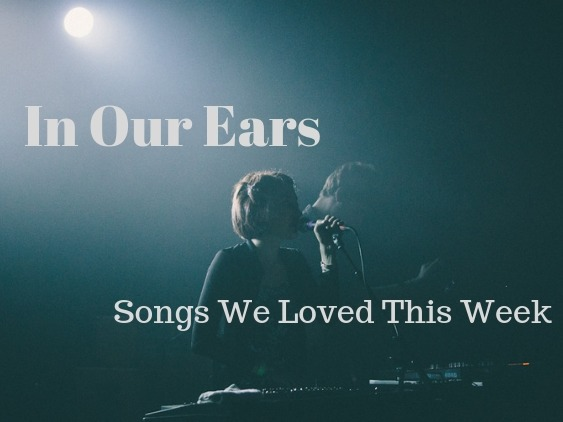 In Our Ears: Songs We Loved This Week - Expecting The Storm