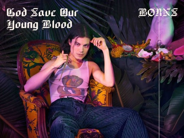 SONG OF THE DAY: 'God Save Our Young Blood (ft. Lana Del Rey)' by BORNS
