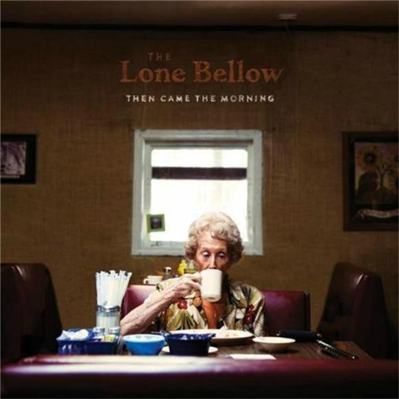 Album Review: The Lone Bellow Then Came The Morning