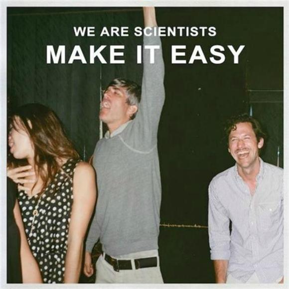 We Are Scientists Make It Look Easy