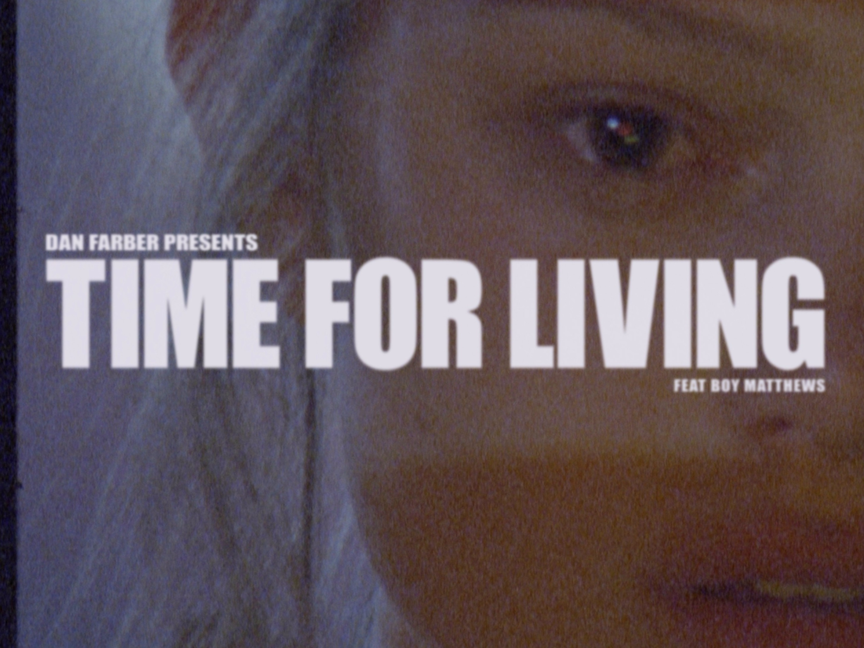 BAEBLE FIRST PLAY: 'Time For Living' by Dan Farber ft. Boy Matthews (Video)