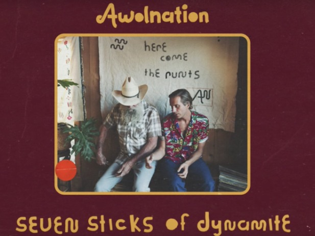 AWOLNATION's 'Seven Sticks Of Dynamite' is Explosive