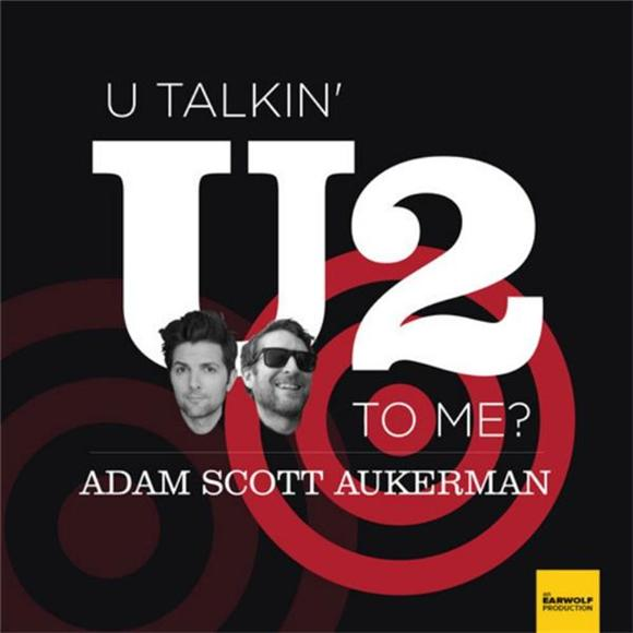 Adam Scott and Scott Aukerman Premiere U2-Themed Podcast