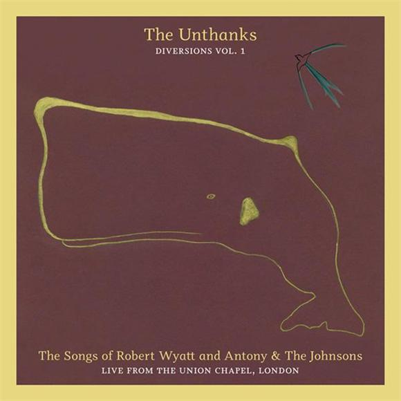 The Unthanks  Diversions: Vol. 1: The Songs of Robert Wyatt and Antony and the Johnsons