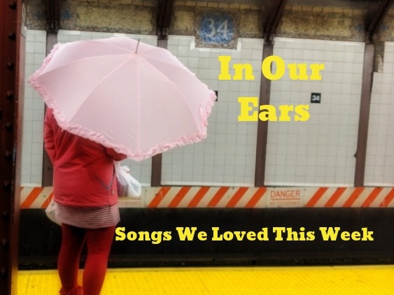 In Our Ears: Songs We Loved This Week - March 15 2019 Edition