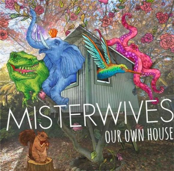Album Review: MisterWives Our Own House