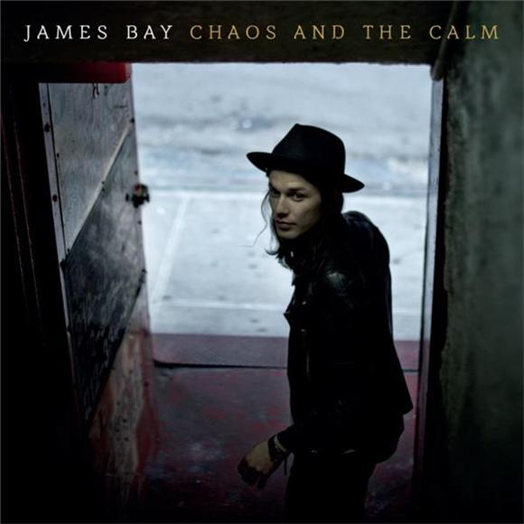 James Bay The Chaos and the Calm