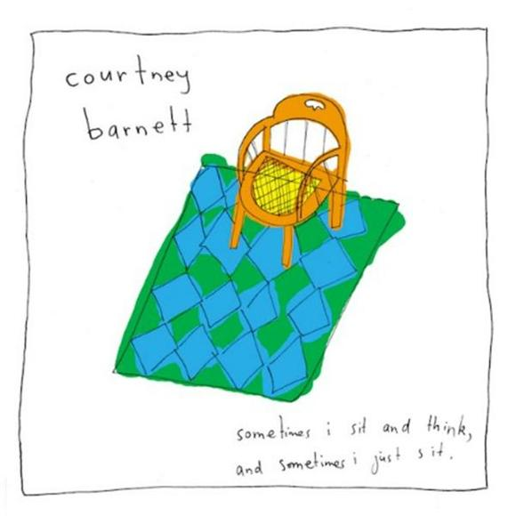 Courtney Barnett Sometimes I Sit And Think, Sometimes I Just Sit