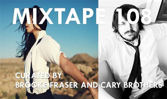 t.g.i. mixtape 108 curated by brooke fraser and cary brothers