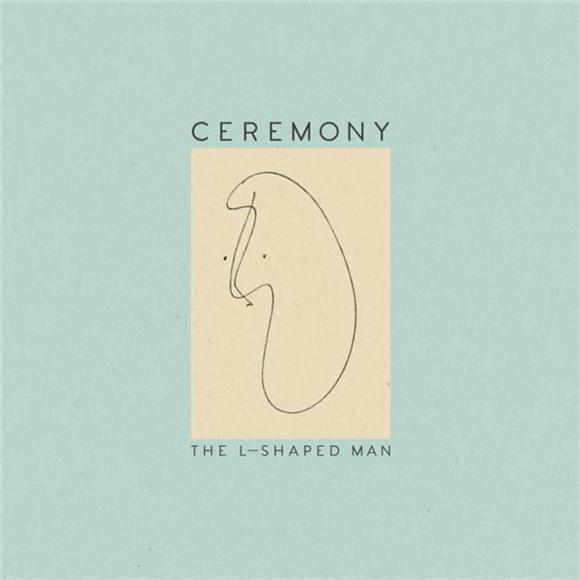Ceremony The L Shaped Man