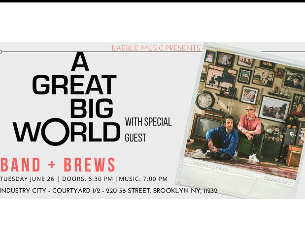 RSVP NOW: Baeble's Bands and Brews With A Great Big World, Plus A Very Special Guest