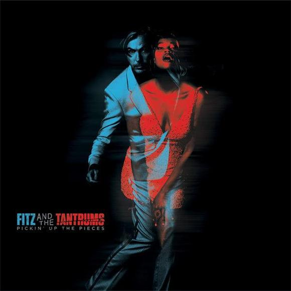 Fitz And The Tantrums Pickin' Up The Pieces