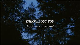 Think About You ft Valerie Broussard