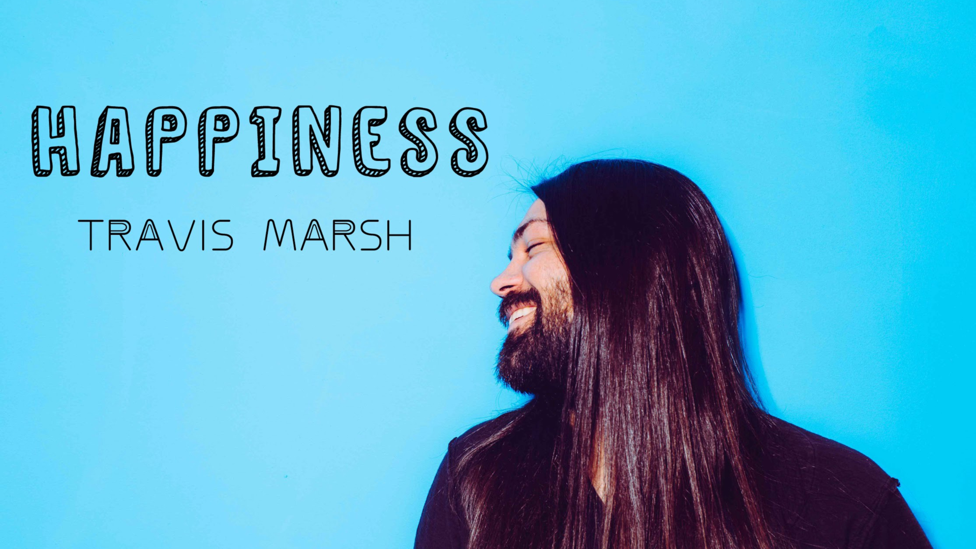 Travis Marsh - Happiness